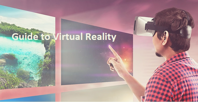 Guide to Virtual Reality