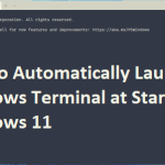 How to Automatically Launch Windows Terminal at Startup on Windows 11