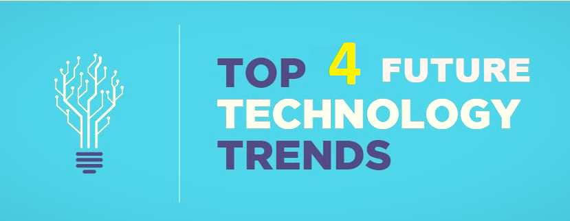 Top 4 Technology Trends in the Future with Predictions